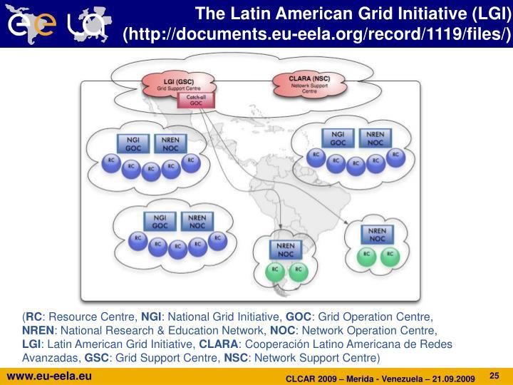 The Latin American Grid Initiative (LGI)