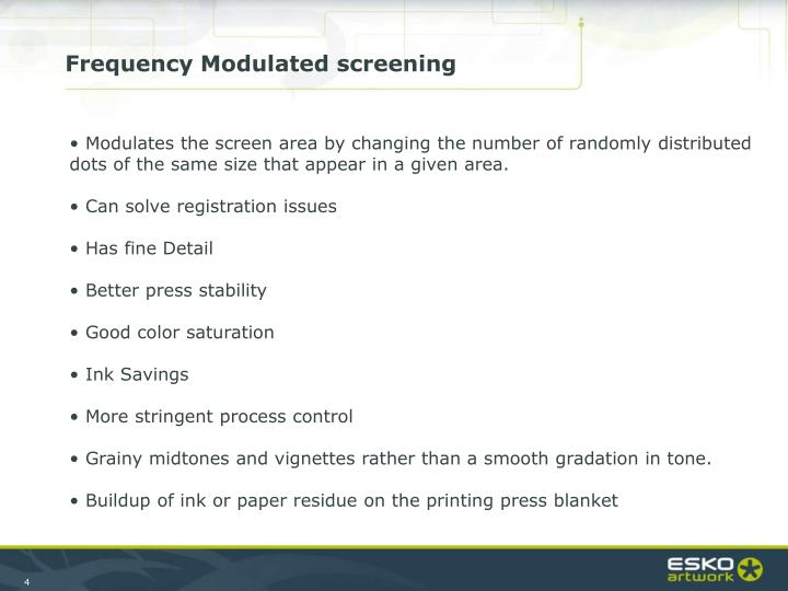 Frequency Modulated screening
