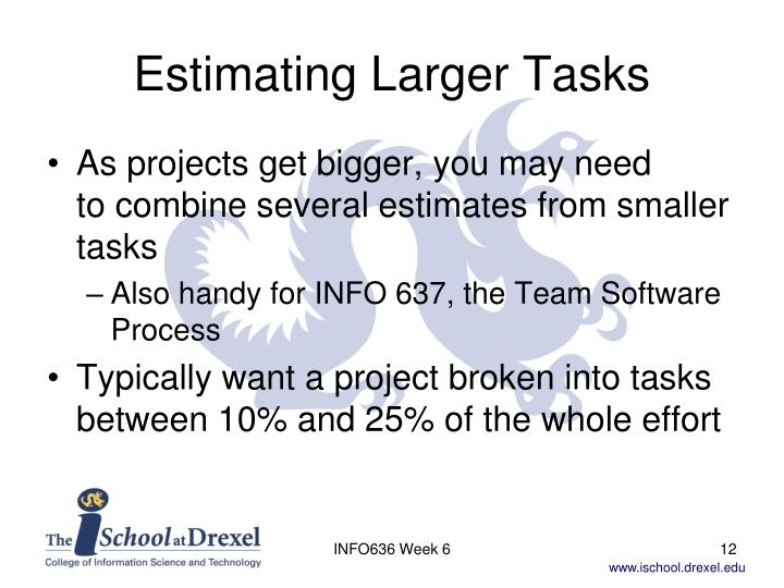 Estimating Larger Tasks