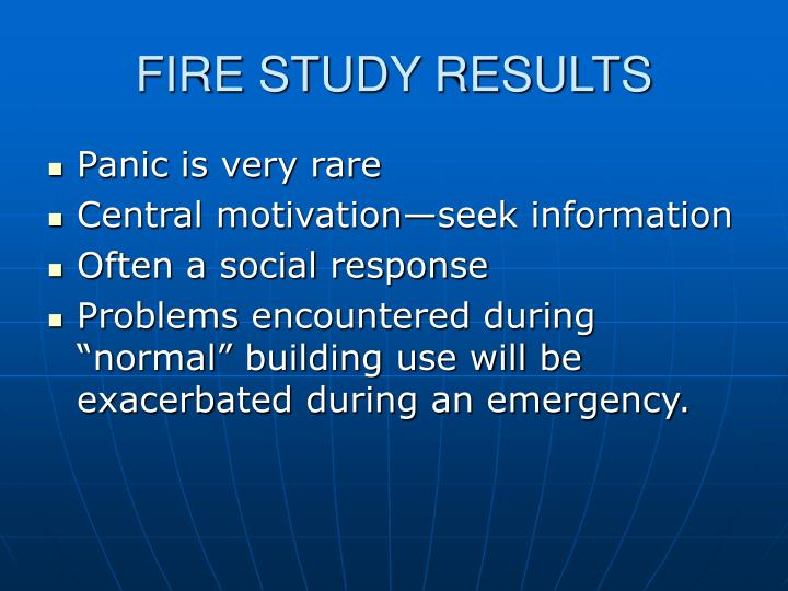 FIRE STUDY RESULTS