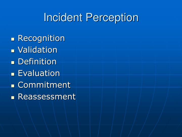 Incident Perception