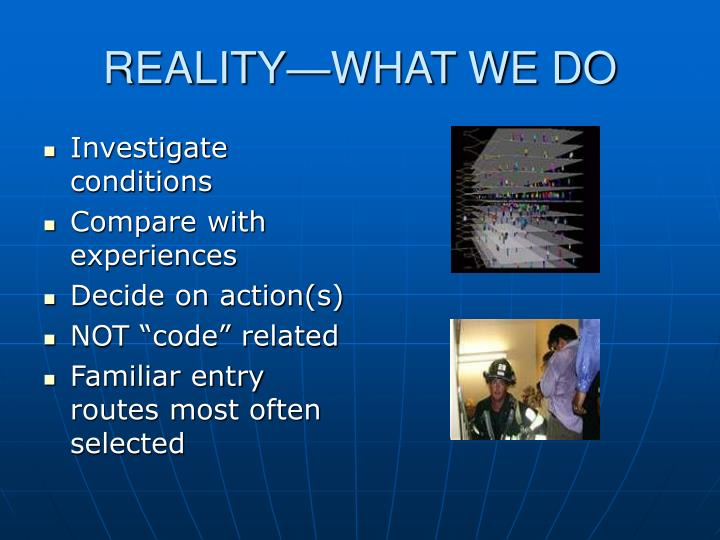 REALITY—WHAT WE DO