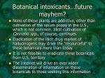 botanical intoxicants future mayhem