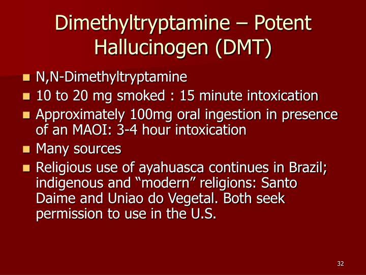 Dimethyltryptamine – Potent Hallucinogen (DMT)