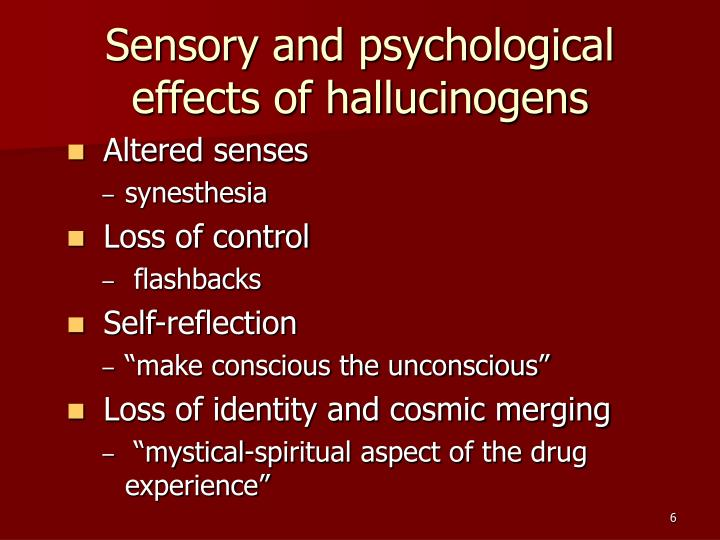 Sensory and psychological effects of hallucinogens