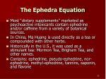 the ephedra equation