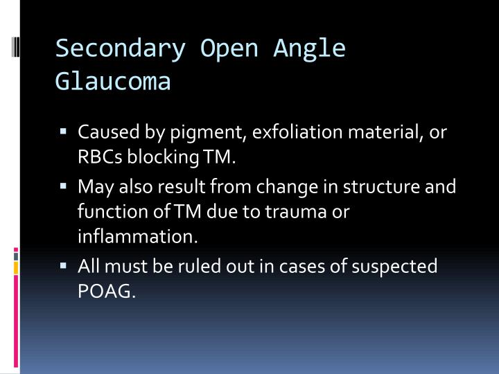 Secondary open angle glaucoma