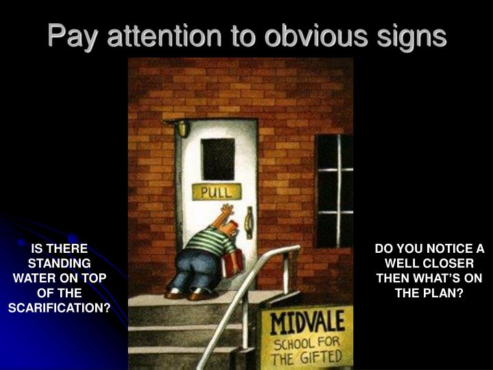 Pay attention to obvious signs