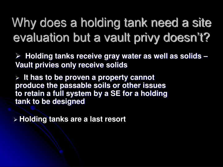 Why does a holding tank need a site evaluation but a vault privy doesn't?