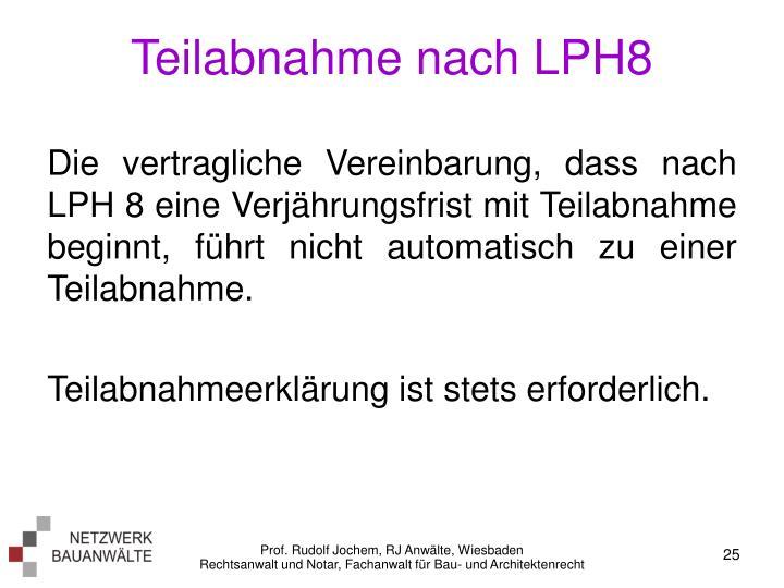 Teilabnahme nach LPH8