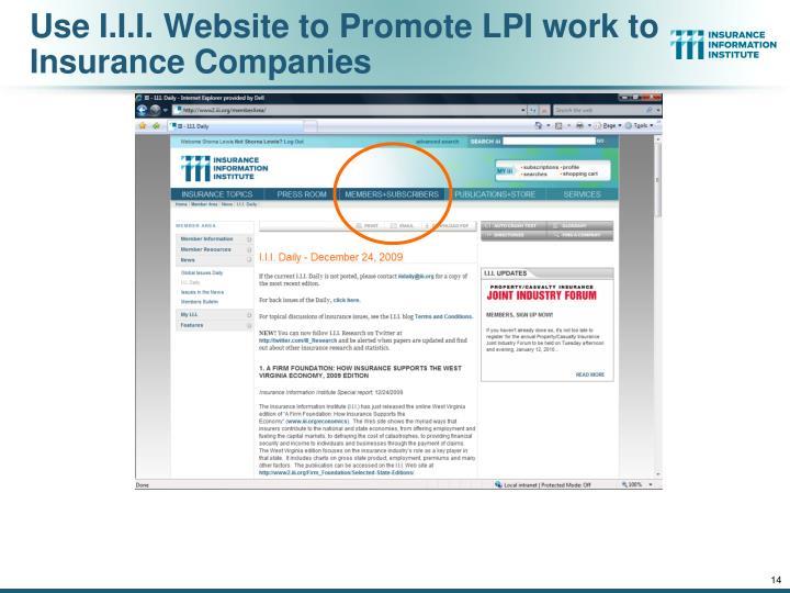 Use I.I.I. Website to Promote LPI work to Insurance Companies