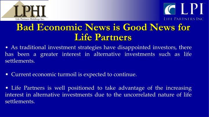 Bad Economic News is Good News for Life Partners