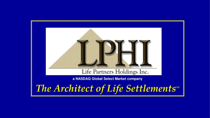 The Architect of Life Settlements
