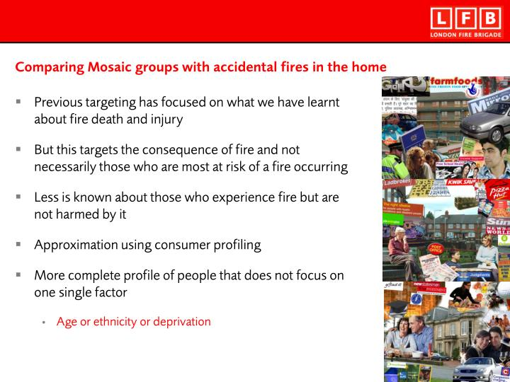 Comparing Mosaic groups with accidental fires in the home