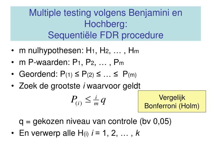 Multiple testing volgens Benjamini en Hochberg: