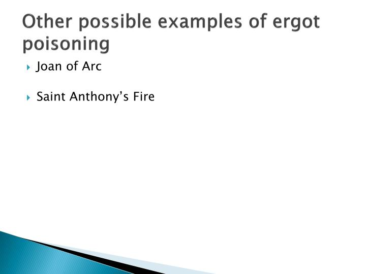 Other possible examples of ergot poisoning