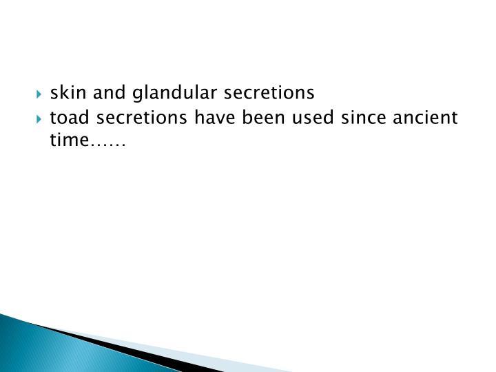 skin and glandular secretions