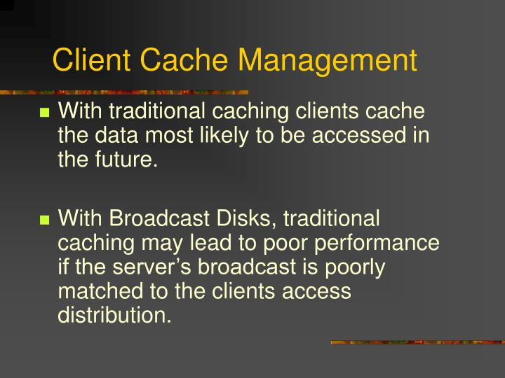 Client Cache Management