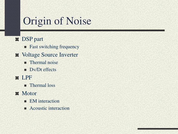 Origin of Noise