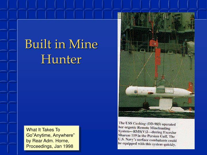 Built in Mine Hunter