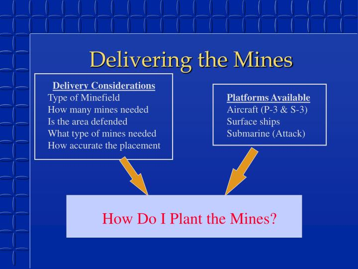 Delivering the Mines
