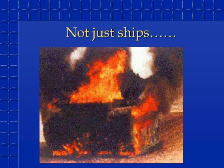 Not just ships……