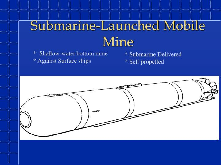Submarine-Launched Mobile Mine