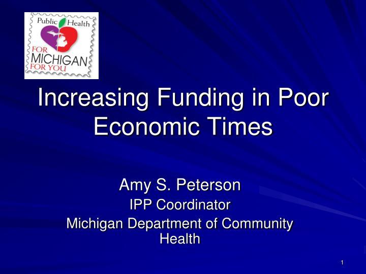 Increasing Funding in Poor Economic Times
