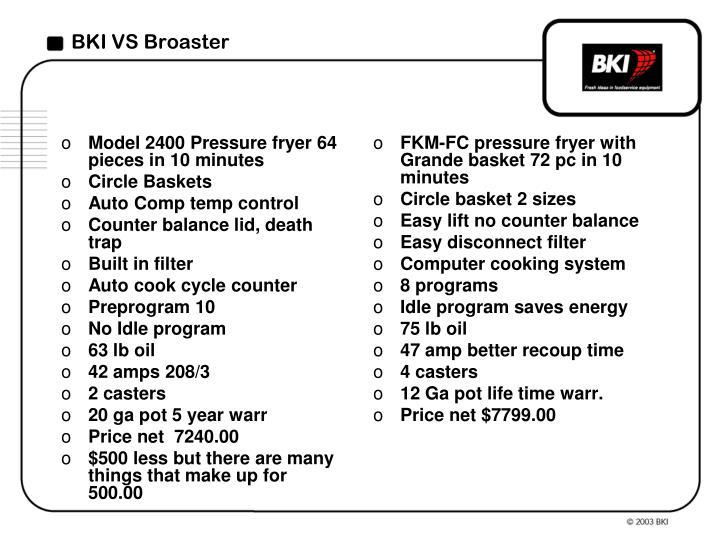 Model 2400 Pressure fryer 64 pieces in 10 minutes