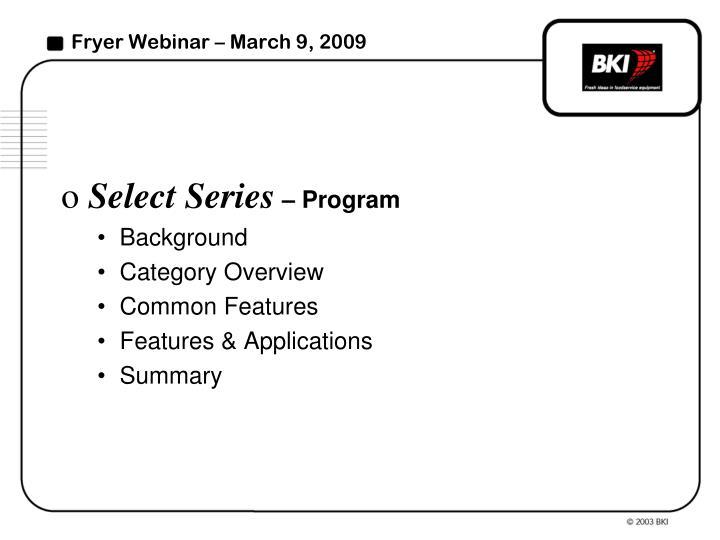 Fryer Webinar – March 9, 2009