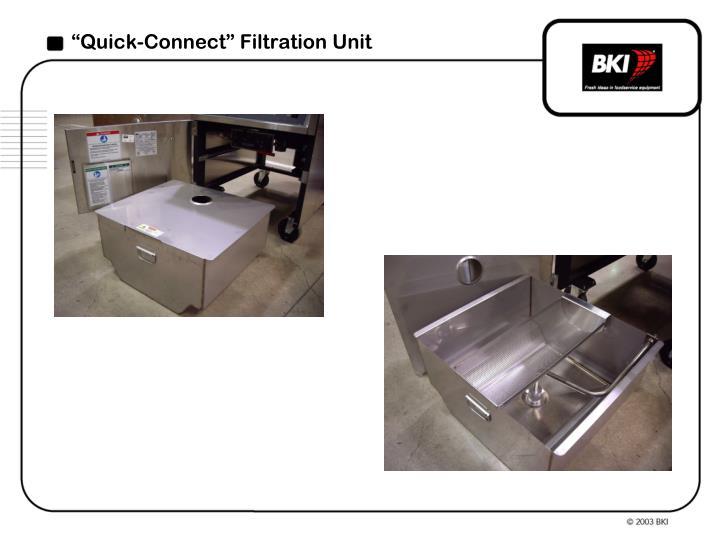 """""""Quick-Connect"""" Filtration Unit"""