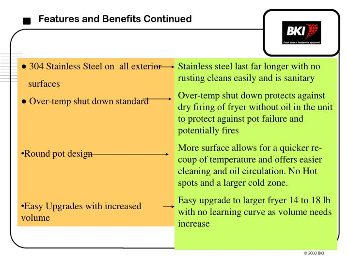 Features and Benefits Continued