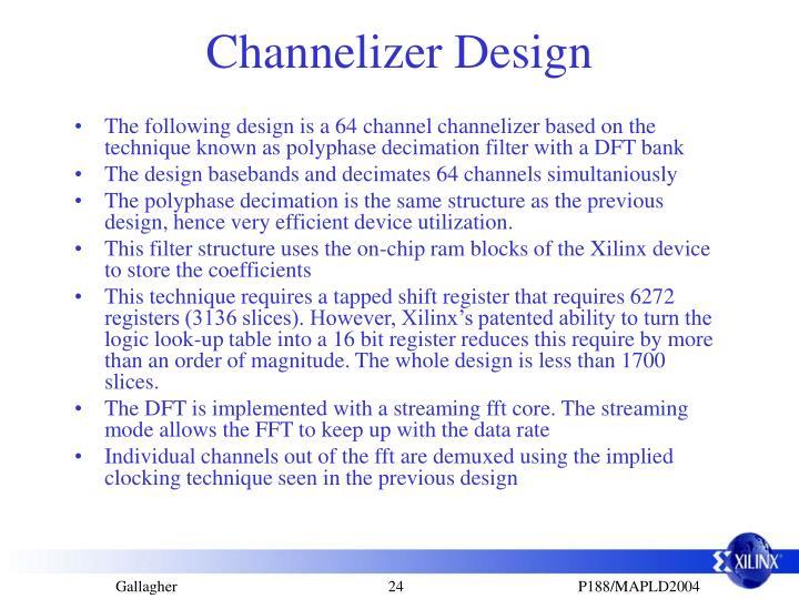 Channelizer Design