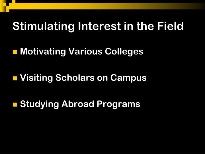 Stimulating Interest in the Field