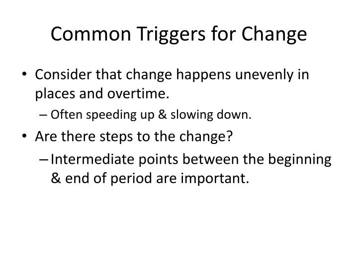 Common Triggers for Change