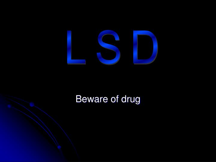 beware of drug