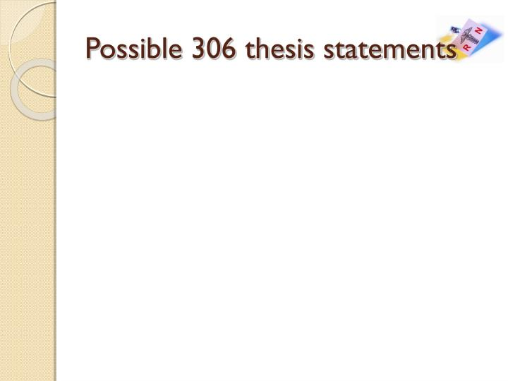 Possible 306 thesis statements