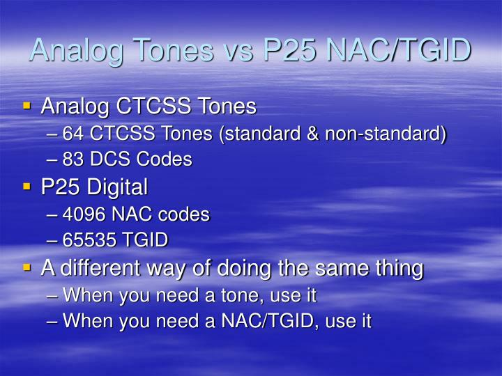 Analog Tones vs P25 NAC/TGID