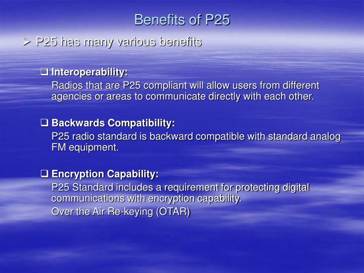 Benefits of P25