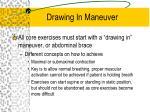 drawing in maneuver