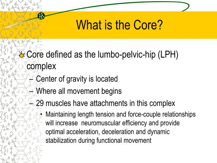 What is the core