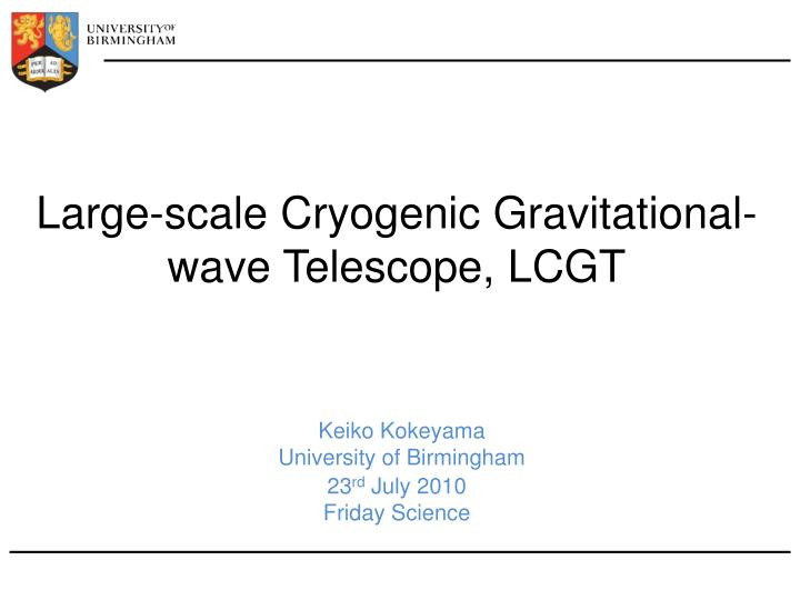 Large-scale Cryogenic Gravitational-wave Telescope, LCGT