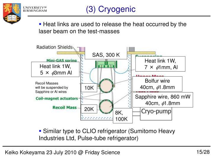 (3) Cryogenic