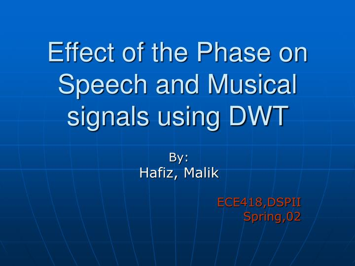 Effect of the phase on speech and musical signals using dwt