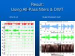 result using all pass filters dwt