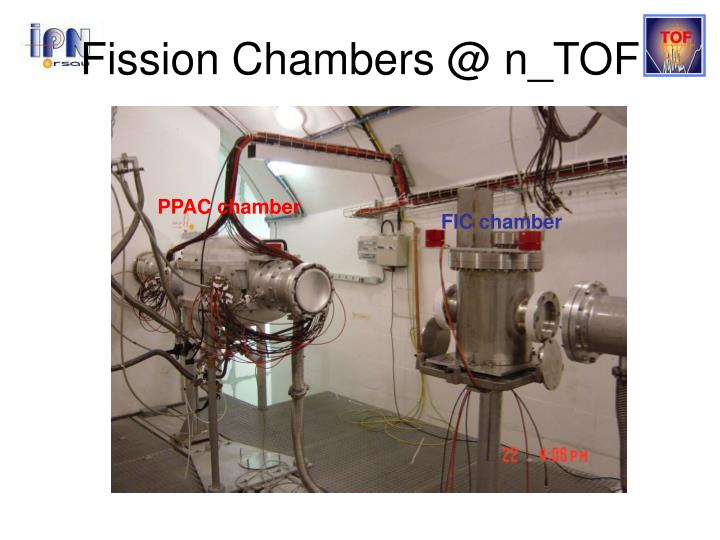 Fission Chambers @ n_TOF