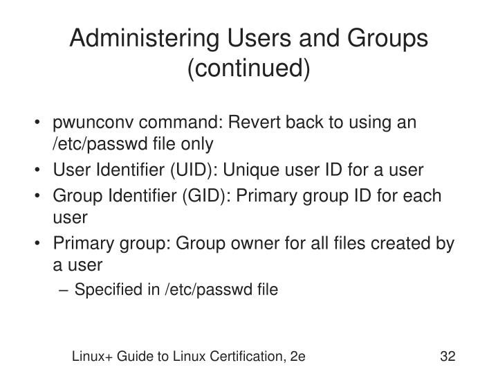 Administering Users and Groups (continued)