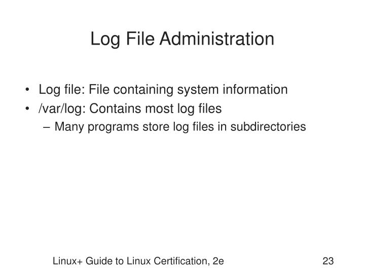 Log File Administration
