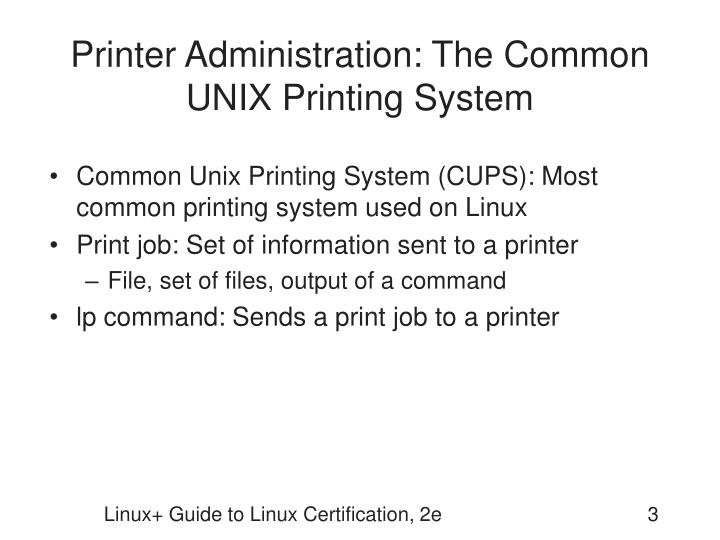 Printer Administration: The Common UNIX Printing System