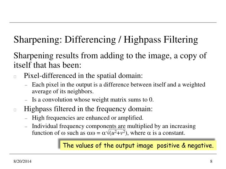 Sharpening: Differencing / Highpass Filtering